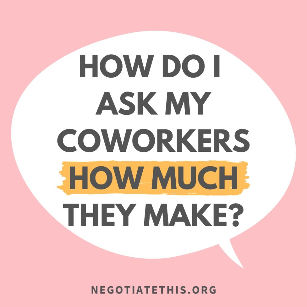 how do I ask my coworkers how much they make?