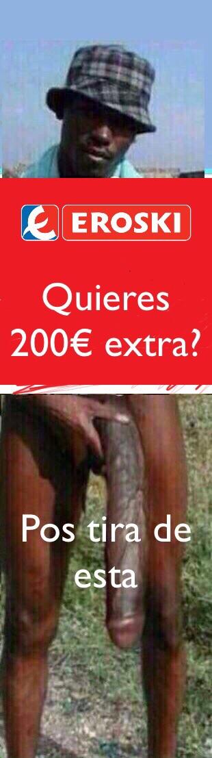 Negro del whatsapp 200€ extra en eroski