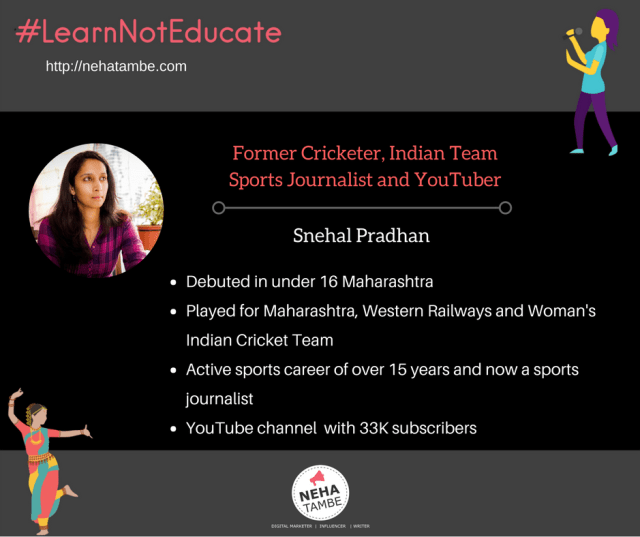 interview with snehal pradhan about career in cricket