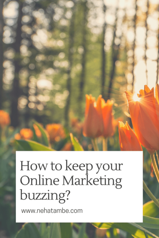 How to keep your online marketing fresh and buzzing