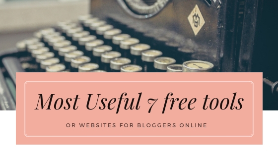 Free online tools or websites that are useful for bloggers