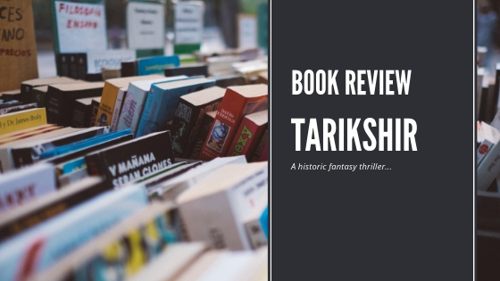 Tarikshir a mytho historic fantasy thriller
