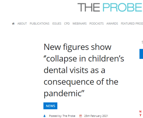 The Probe: New figures show ''collapse in children's dental visits as a consequence of the pandemic""