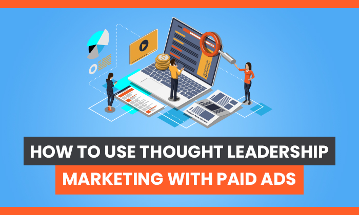 thought leadership marketing with paid ads