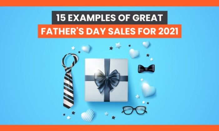 Top 15 Examples of Marketing for Father's Day Sales