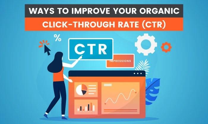 18 Ways to Improve Your Organic Click-Through-Rate (CTR)