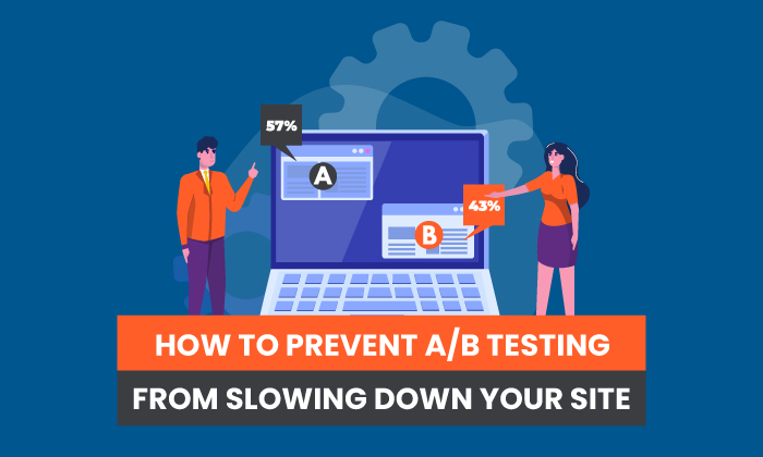 How to Prevent A/B Testing from Slowing Down Your Site