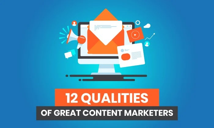 12 qualities of great content marketers