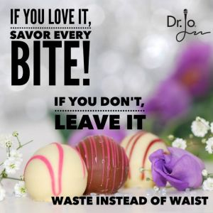 If you don't love it why eat it