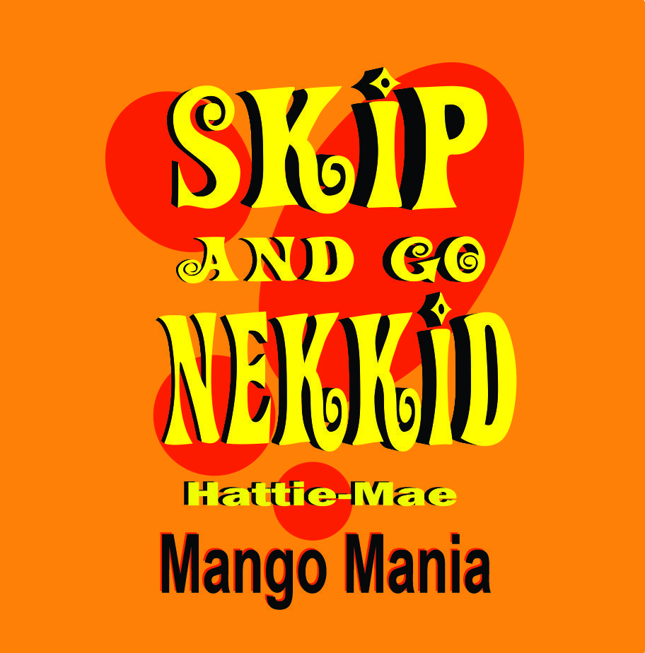Mango Mania - Skip and Go Nekkid