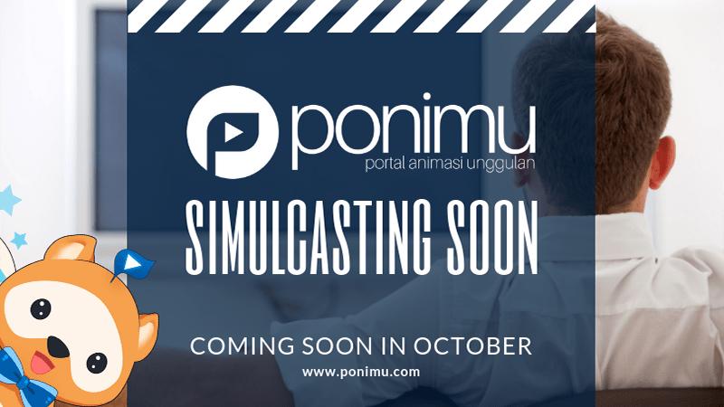 Akhirnya, Ponimu Siap Hadirkan 2 Judul Simulcast di Bulan Oktober!