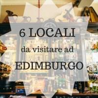 6 locali da visitare ad Edimburgo