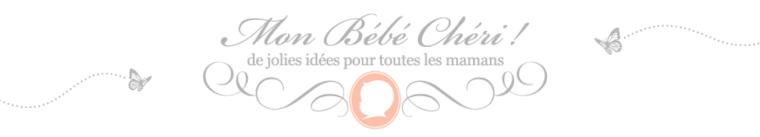 Blog inspirationnel Mon Bébé Chéri