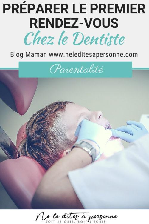 Bien préparer le premier rendez-vous chez le dentiste dès 3 ans - Blog Maman Ne le dites a Personne #dentiste #premierendezvouschezledentiste #enfant #blogmaman #blogenfant #neleditesapersonne