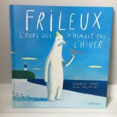 Frileux l ours qui n aimait pas l hiver - Beaux livres enfants - Blog Maman Ne le dites a Personne #albumenfant #albumjeunesse #livreenfant #bellesimages #blogmaman #livresenfant #lectureenfant #neleditesapersonne