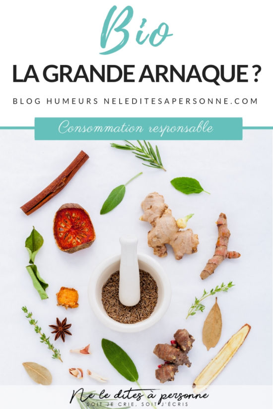 Bio la grande arnaque marketing - Blog Maman Blog Bio Ne le dites a personne #blogbio #bio #mamanbio #bébébio #blogmamanbio #marketingbio #marketing #bloghumour #neleditesapersonne