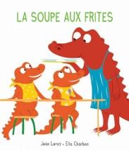 La soupe aux frites - Sélection de livres pour enfants - Blog livres Ne le dites à personne #bloglittéraire #livreenfant #albumjeunesse #blogmaman #livreaddict #beauxlivres #beauxlivresenfants