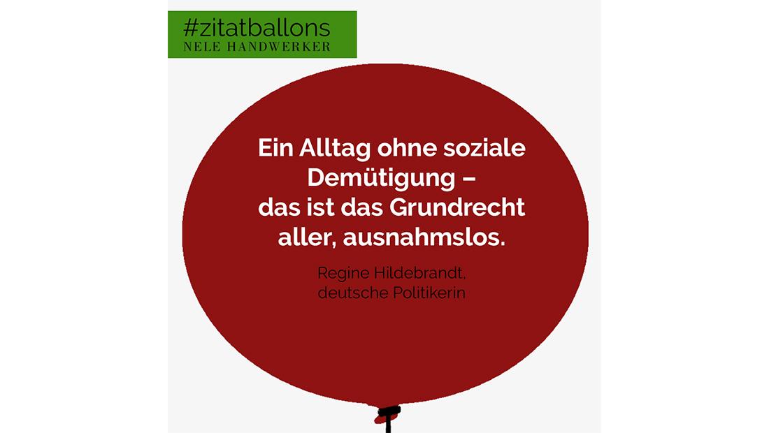 Zitat im Ballon: Ein Alltag ohne soziale Demütigung – das ist das Grundrecht aller, ausnahmslos.