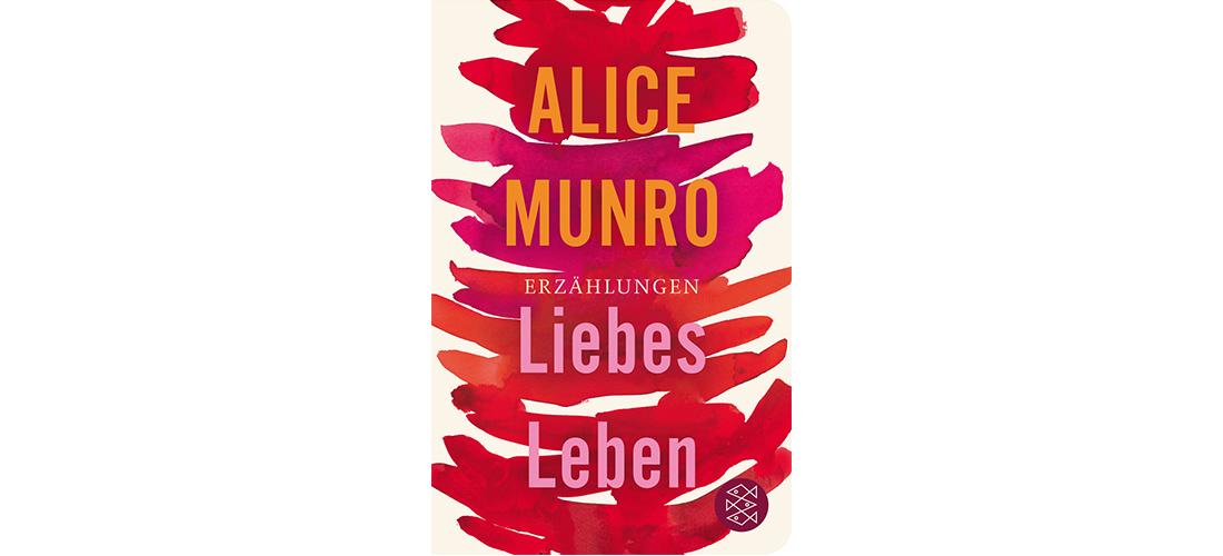 """Cover vom Buch """"Liebes Leben"""" von Alice Munro."""