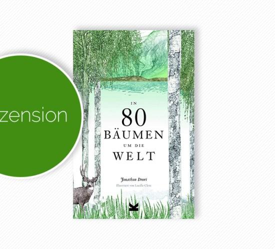 """Buchcover vom Sachbuch """"In 80 Bäumen um die Welt"""""""