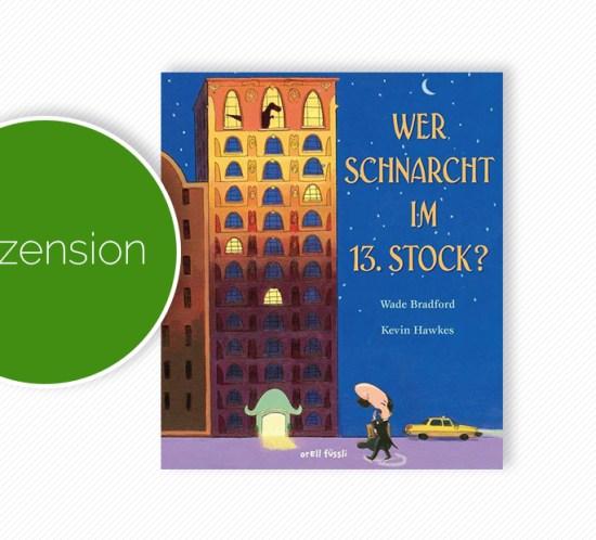 """Buchcover vom Bilderbuch """"Wer schnarcht im 13. Stock?"""""""