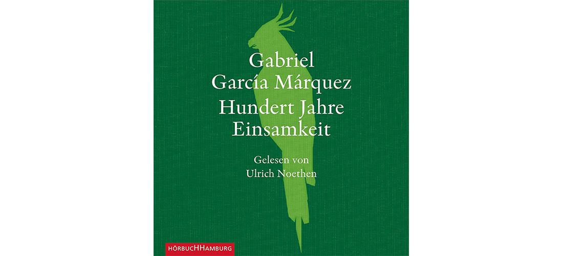 """Cover vom deutschen Hörbuch """"Hundert Jahre Einsamkeit"""" von Gabriel García Márquez"""