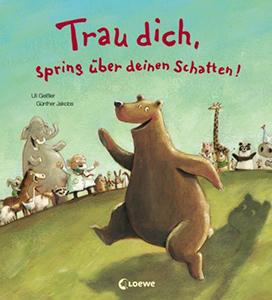 Cover vom Bilderbuch Trau dich und Spring über deinen Schatten