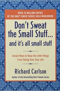 Don't Sweat the Small Stuff and It's All Small Stuff, Richard Carlson