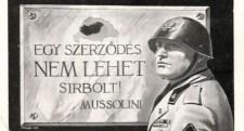 Mussolini Trianonról: Egy szerződés nem lehet sírbolt!