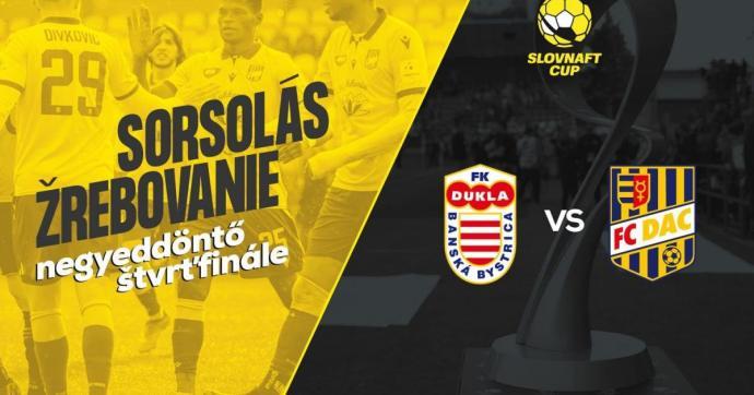 Slovnaft Cup: A második ligás Besztercebánya lesz a DAC negyeddöntős ellenfele