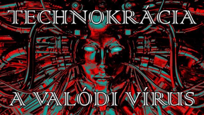 Technokrácia – A valódi vírus