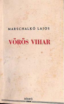 Könyvajánló – Marschalkó Lajos: Vörös vihar