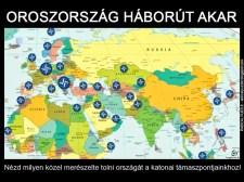 Oroszország háborút akar. Nézd milyen közel merészelte tolni országát a katonai támaszpontjainkhoz!