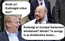 Martin Schulz és Daniel Cohn-Bendit szemlélteti az européer nívót