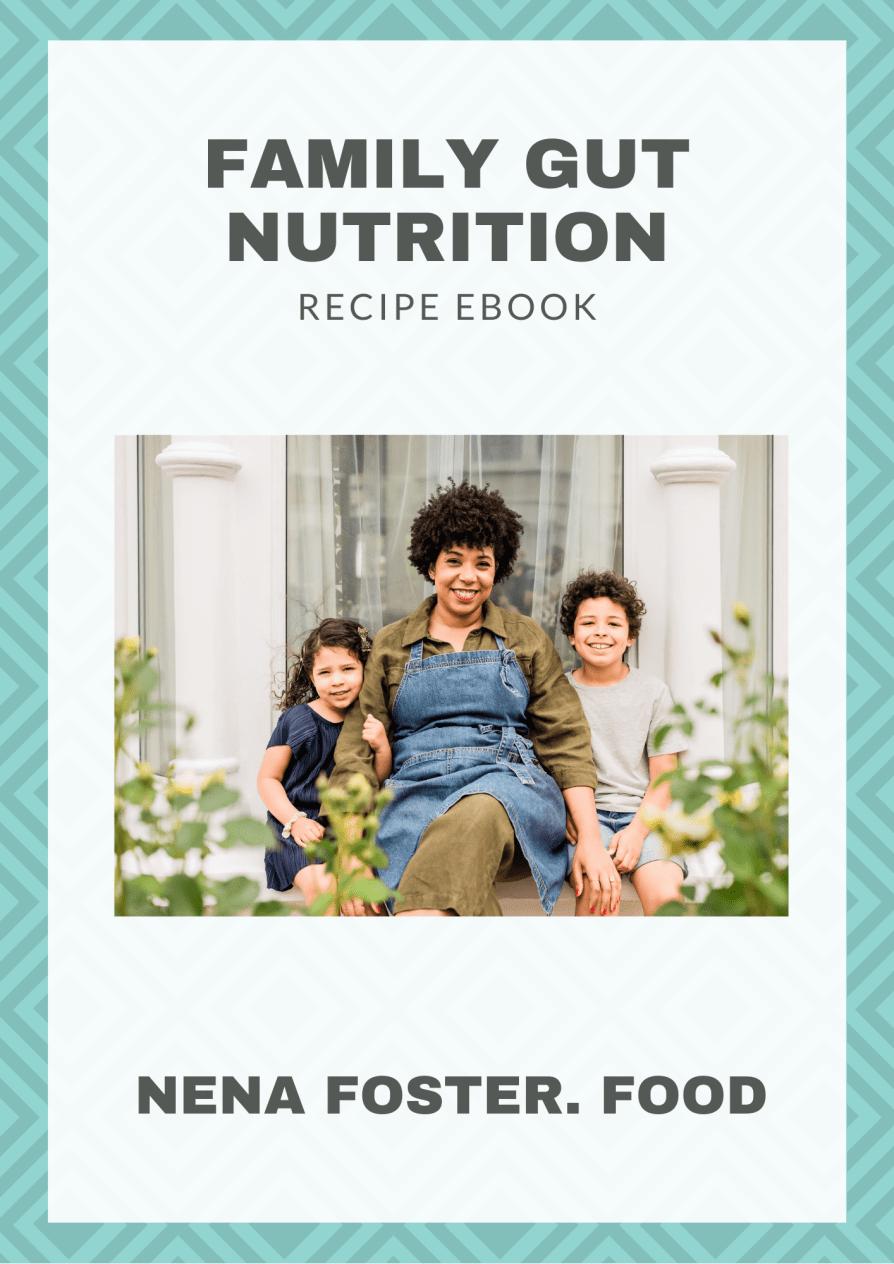 Nena Foster's Family Gut Nutrition Recipe Ebook