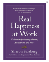 goodreads-real-happiness-at-work-meditations-for-accomplishment-achievement-and-peace-by-sharon-salzberg-reviews-discussion-bookclubs-lists