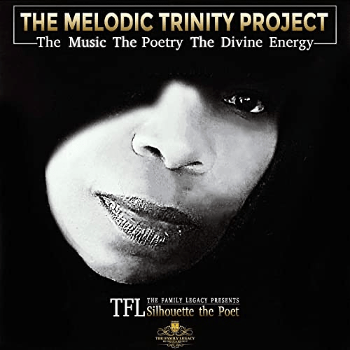 Silhouette the Poet - The Melodic Trinity Project
