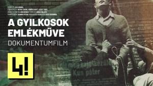 Dokumentumfilm: A gyilkosok emlékműve