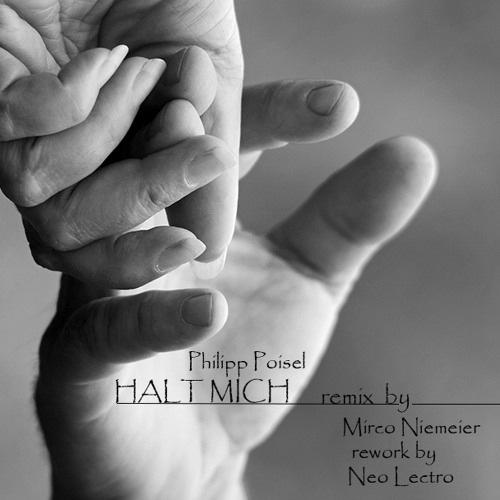 Philipp Poisel - Halt Mich (Mirco Niemeier Remix) Neo Lectro Rework