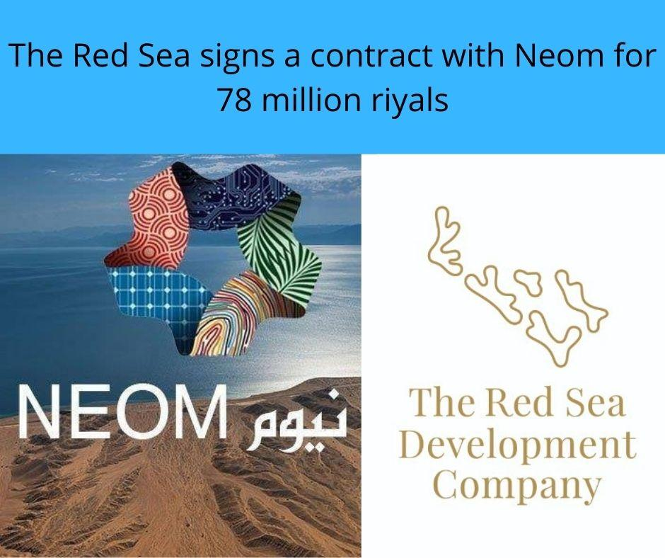 The Red Sea signs a contract with Neom for 78 million riyals