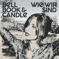Bell Book & Candle - Wie Wir Sind