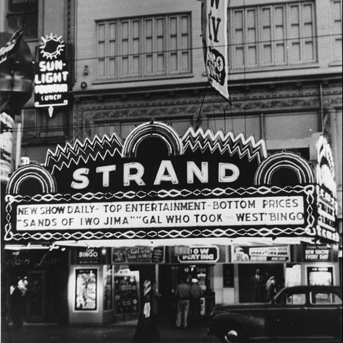 Historical Image of The Strand Theater September 1950. Photo by Reek Feliziani. Courtesy of Jack Tillmany