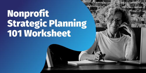 Download the Nonprofit Strategic Planning 101 Worksheet