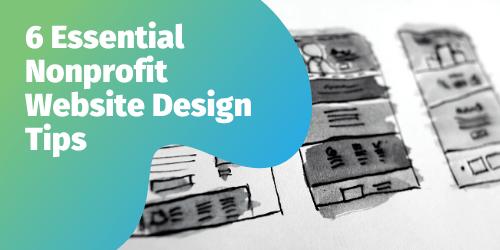 6 Essential Nonprofit Website Design Tips