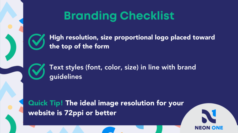 """Branding Checklist for Donation Pages, """"High resolution, size proportional logo placed toward the top of the form. Text styles in line with brand guidelines."""""""