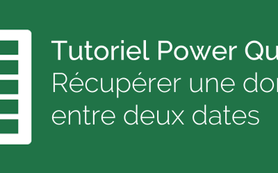 Power Query : trouver une donnée entre deux dates