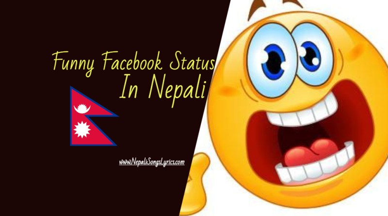 funny facebook status in nepali Nepali song lyrics