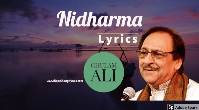 Nidharma rato rato lyrics by ghulam ali