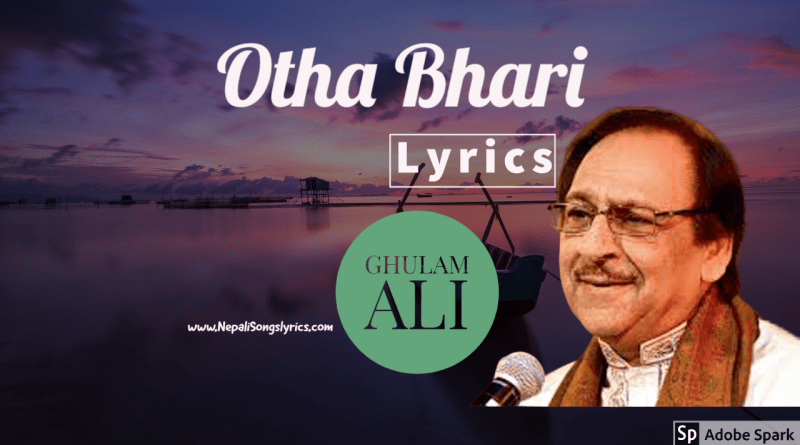 Otha Bhari lyrics by ghulam ali