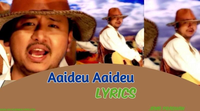 aaideu aaideu lyrics - jems pradhan